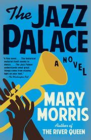 THE JAZZ PALACE by Mary Morris