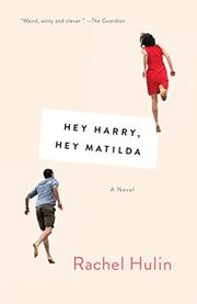 HEY HARRY, HEY MATILDA by Rachel  Hulin