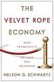 THE VELVET ROPE ECONOMY by Nelson D. Schwartz