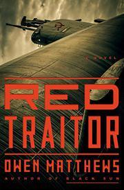 RED TRAITOR by Owen Matthews