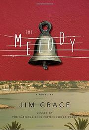 THE MELODY by Jim Crace