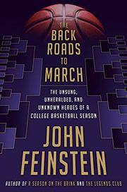 THE BACK ROADS TO MARCH by John Feinstein