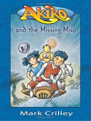 AKIKO AND THE MISSING MISP by Mark Crilley