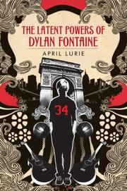 Book Cover for THE LATENT POWERS OF DYLAN FONTAINE