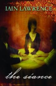 THE SÉANCE by Iain Lawrence