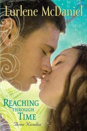 REACHING THROUGH TIME by Lurlene McDaniel