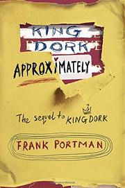 KING DORK APPROXIMATELY by Frank Portman