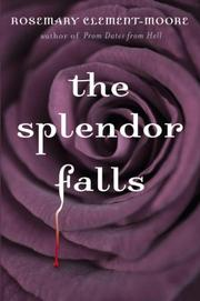 THE SPLENDOR FALLS by Rosemary Clement-Moore
