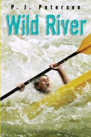 WILD RIVER by P.J. Petersen