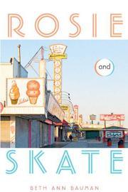 ROSIE AND SKATE by Beth Ann Bauman