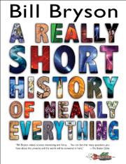 Cover art for A REALLY SHORT HISTORY OF NEARLY EVERYTHING