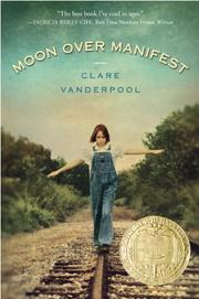 MOON OVER MANIFEST by Claire Vanderpool