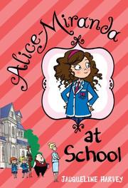 ALICE-MIRANDA AT SCHOOL by Jacqueline  Harvey