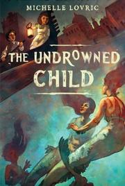 Book Cover for THE UNDROWNED CHILD