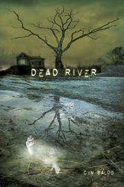 DEAD RIVER by Cyn Balog