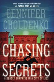 CHASING SECRETS by Gennifer Choldenko