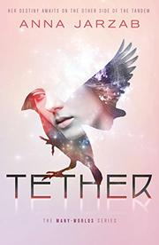 TETHER by Anna Jarzab