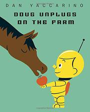 DOUG UNPLUGS ON THE FARM by Dan Yaccarino