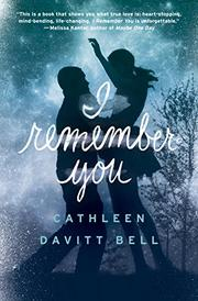 I REMEMBER YOU by Cathleen Davitt Bell
