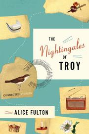 THE NIGHTINGALES OF TROY by Alice Fulton