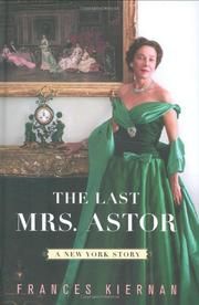 THE LAST MRS. ASTOR by Frances Kiernan