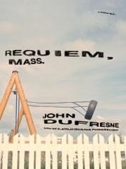 REQUIEM, MASS. by John Dufresne
