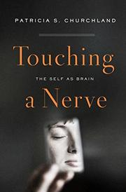 TOUCHING A NERVE by Patricia Churchland