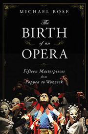 THE BIRTH OF AN OPERA by Michael Rose