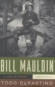 BILL MAULDIN by Todd DePastino