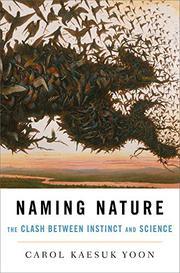 NAMING NATURE by Carol Kaesuk Yoon