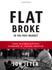 Book Cover for FLAT BROKE IN THE FREE MARKET