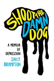 SHOOT THE DAMN DOG by Sally Brampton
