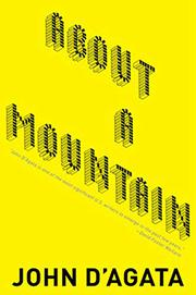 ABOUT A MOUNTAIN by John D'Agata