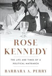 ROSE KENNEDY by Barbara A. Perry