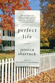 PERFECT LIFE by Jessica Shattuck
