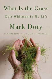 WHAT IS THE GRASS by Mark Doty