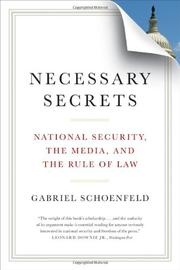 NECESSARY SECRETS by Gabriel Schoenfeld