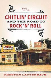Book Cover for THE CHITLIN' CIRCUIT AND THE ROAD TO ROCK 'N' ROLL