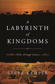 A LABYRINTH OF KINGDOMS by Steve Kemper