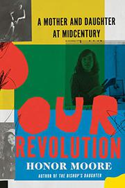 OUR REVOLUTION by Honor Moore