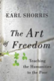 THE ART OF FREEDOM by Earl Shorris