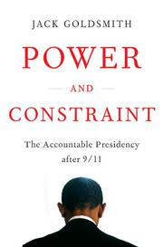 POWER AND CONSTRAINT by Jack Goldsmith