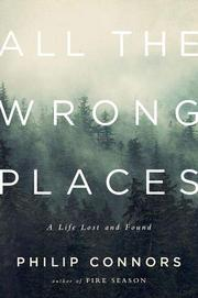 ALL THE WRONG PLACES by Philip Connors