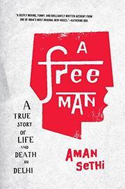 A FREE MAN by Aman Sethi