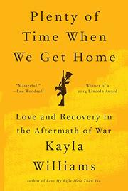 PLENTY OF TIME WHEN WE GET HOME by Kayla Williams