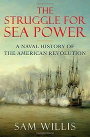 THE STRUGGLE FOR SEA POWER by Sam Willis