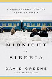 MIDNIGHT IN SIBERIA by David Greene