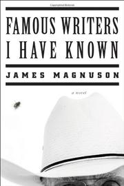 FAMOUS WRITERS I HAVE KNOWN by James Magnuson
