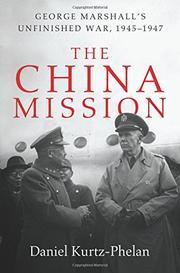 THE CHINA MISSION by Daniel Kurtz-Phelan