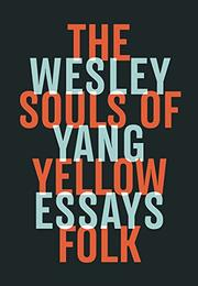 THE SOULS OF YELLOW FOLK by Wesley Yang